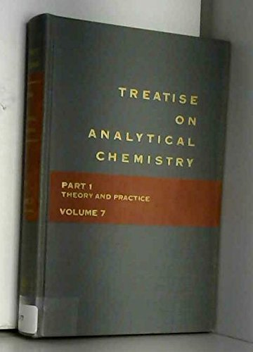 9780471079965: Treatise on Analytical Chemistry. Part I: Theory and Practice. Volume 7. Second Edition (Part 1, Volume 7)