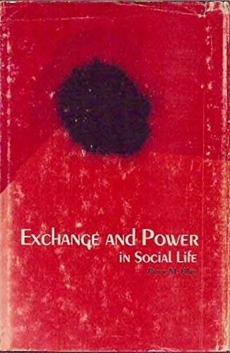 Exchange and power in social life: Blau, Peter Michael