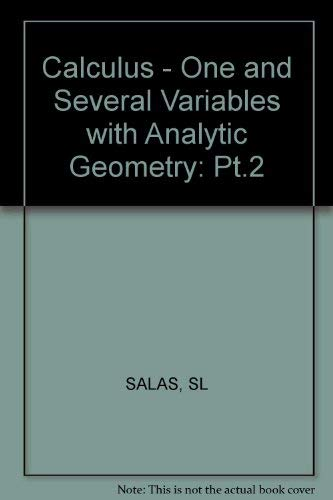 9780471080541: Calculus - One and Several Variables with Analytic Geometry: Pt.2