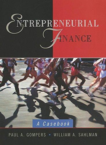 Entrepreneurial Finance: A Casebook: Paul A. Gompers; William Sahlman