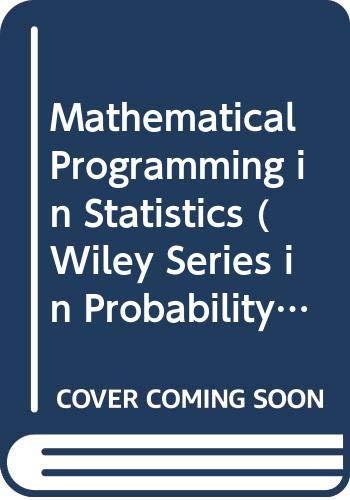 9780471080732: Mathematical Programming in Statistics (Probability & Mathematical Statistics)