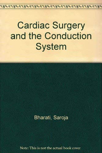 9780471081470: Cardiac Surgery and the Conduction System (A Wiley medical publication)