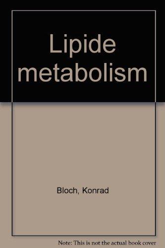 Lipide Metabolism: bloch, konrad