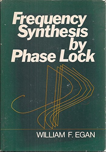 Frequency Synthesis by Phase-Lock: Egan, William F.