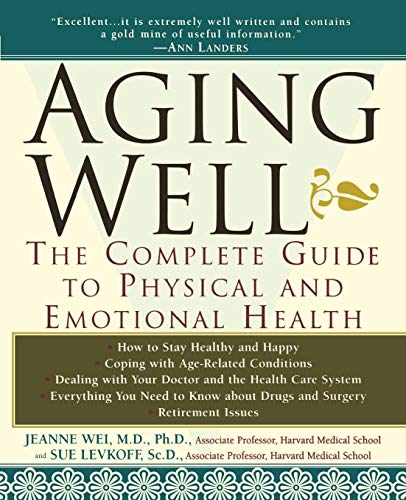 9780471082064: Aging Well: The Complete Guide to Physical and Emotional Health