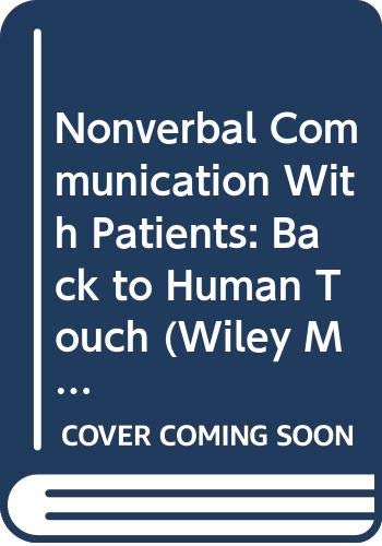 9780471082170: Nonverbal Communication With Patients: Back to Human Touch (Wiley Medical Publication)