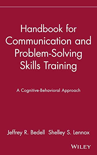 Handbook for Communication and Problem-Solving Skills Training: Jeffrey R. Bedell,