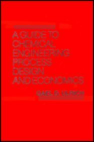 9780471082767: A Guide to Chemical Engineering Process Design and Economics