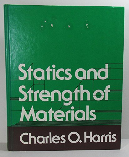 Statics and Strength of Materials: Harris, Charles O.