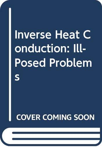 9780471083191: Inverse Heat Conduction: Ill-Posed Problems