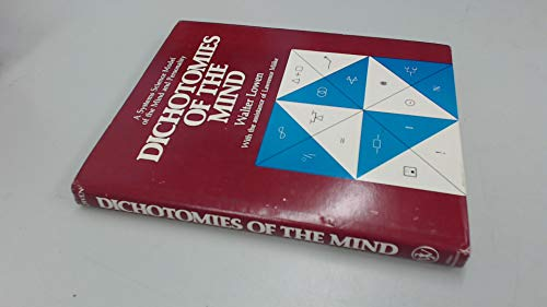 9780471083313: Dichotomies of the Mind: A Systematic Explanation of Human Behavior