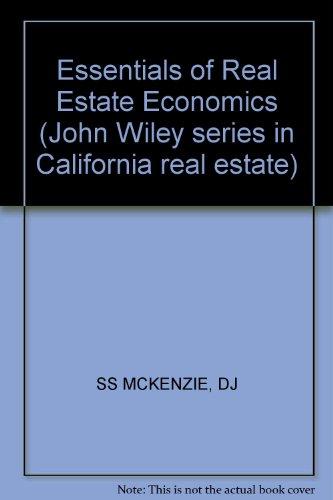 The essentials of real estate economics (John: McKenzie, Dennis J