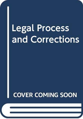 Legal Process and Corrections: Johnston, Norman, Savitz,