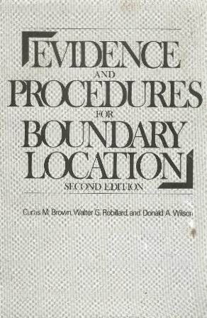 Evidence and Procedures for Boundary Location: Curtis M. Brown