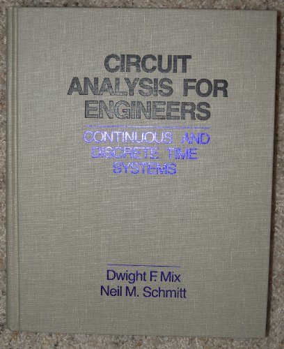 9780471084327: Circuit Analysis for Engineers: Continuous and Discrete Time Systems