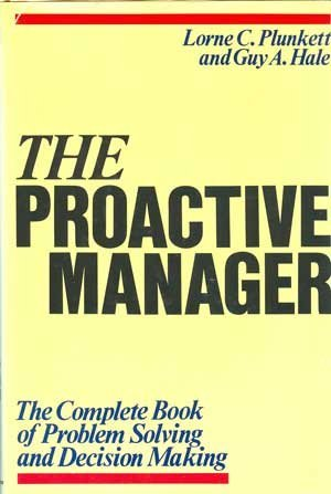 9780471085096: The Proactive Manager: The Complete Book of Problem Solving and Decision Making
