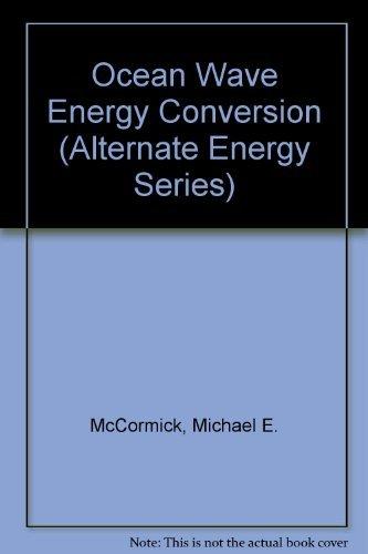 9780471085430: Ocean Wave Energy Conversion (Alternate Energy Series)