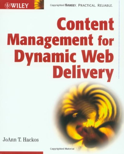 Content Management for Dynamic Web Delivery: JoAnn T. Hackos