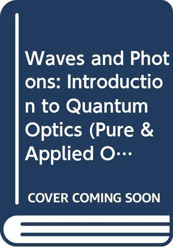 Waves and Photons: Introduction to Quantum Optics Waves and Photons: Introduction to Quantum Optics (Pure & Applied Optics), Goldin, Edwin, Used, 9780471085928 Ships from the UK. Former Library book.