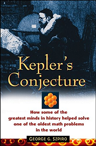 Kepler's Conjecture: How Some of the Greatest: Szpiro, George G.