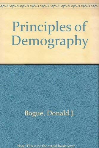 Principles of Demography: Bogue, Donald J.