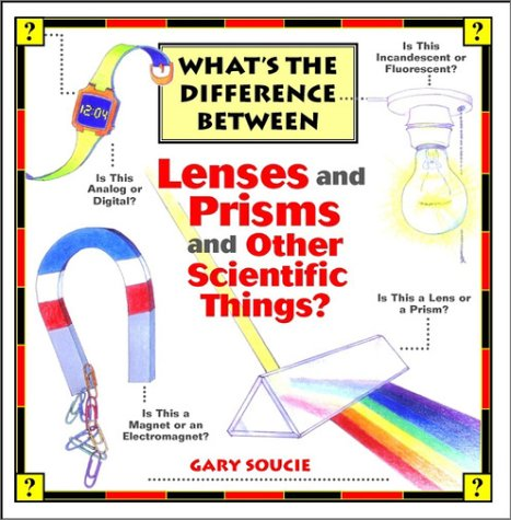 9780471086260: What's the Difference Between Lenses and Prisms and Other Scientific Things?