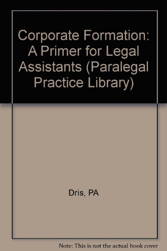 9780471086468: Corporate Formation: A Primer for Legal Assistants (Paralegal Practice Library)