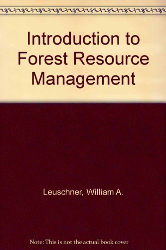 Introduction to Forest Resource Management: William A. Leuschner