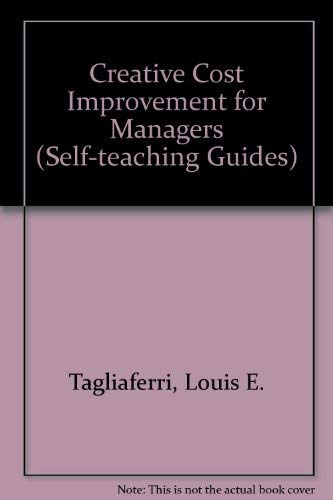 9780471087083: Creative Cost Improvement for Managers (Self-teaching Guides)