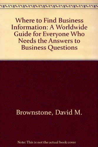 9780471087366: Where to Find Business Information: A Worldwide Guide for Everyone Who Needs the Answers to Business Questions
