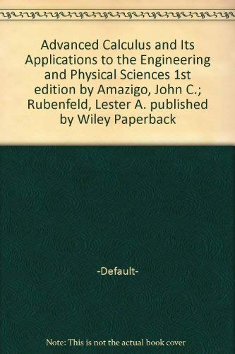 Advanced Calculus and Its Applications to the: Amazigo, John C.,
