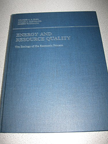 9780471087908: Energy and Resource Quality: The Ecology of the Economic Process (Environmental Science and Technology: A Wiley-Interscience Series of Texts and Monographs)