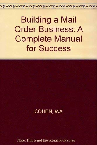 9780471088035: Building a Mail Order Business: A Complete Manual for Success