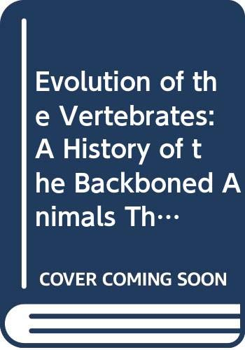 Colbert Evolution of the Vertebrates - a: Colbert, Edwin H.