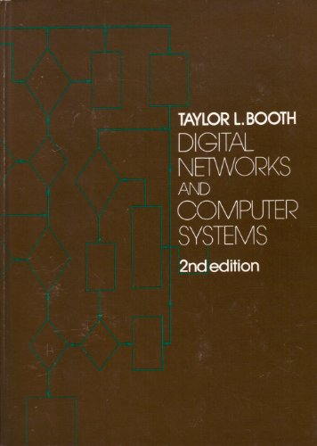 DIGITAL NETWORKS and COMPUTER SYSTEMS: Taylor L. Booth
