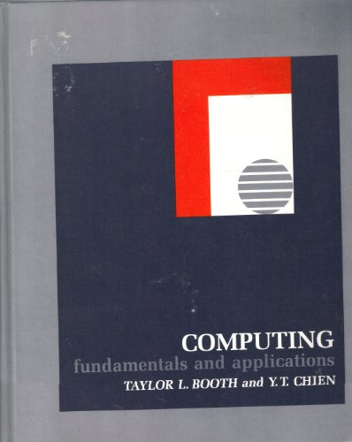 Computing: Fundamentals and Applications: Taylor Lockwood Booth,