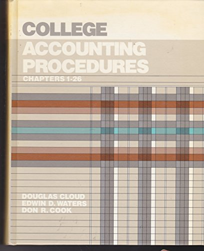 College Accounting Procedures : A Competency Based Approach, Chapters 1-26: Douglas Cloud; Edwin D....