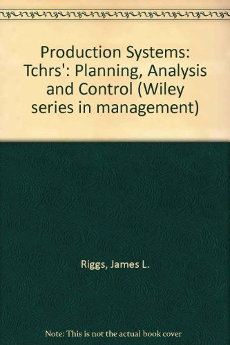 Instructor's Manual to Accompany Production Systems: Tchrs': James L. Riggs