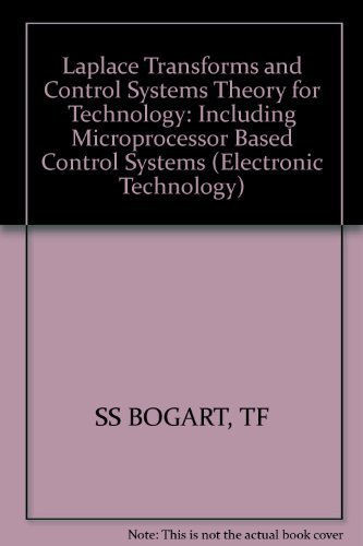 Laplace Transforms and Control Systems Theory for: Bogart, Theodore F.