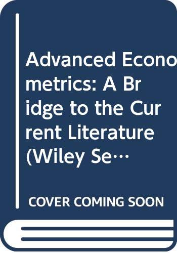 9780471090779: Advanced Econometrics: A Bridge to the Current Literature (Wiley Series in Probability and Statistics)