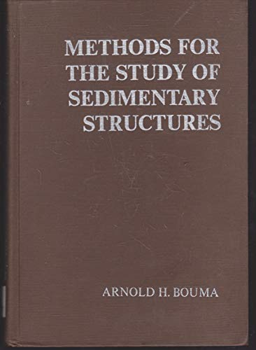 Methods for the Study of Sedimentary Structures: Arnold H. Bouma