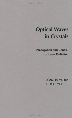 9780471091424: Optical Waves in Crystals: Propagation and Control of Laser Radiation (Pure & Applied Optics)