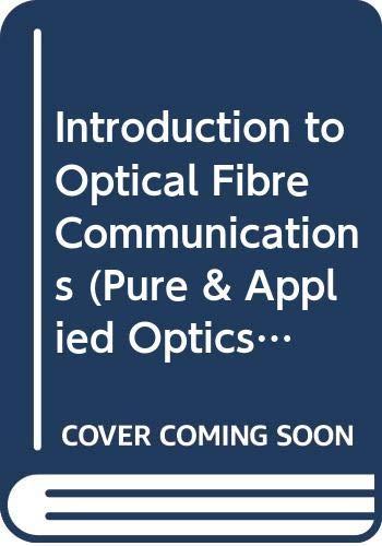 Introduction to Optical Fibre Communications (Pure &: Y SUEMATSU