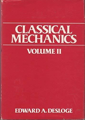 Classical Mechanics,volume 2: Desloge, Edward A.