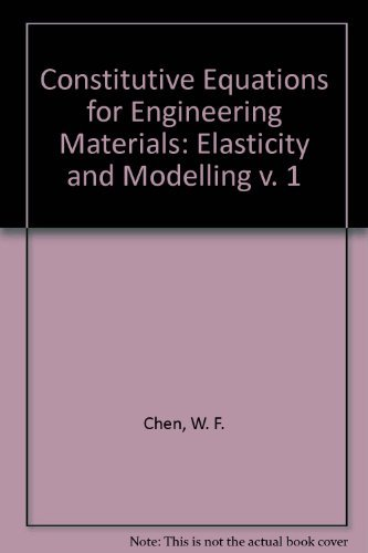 9780471091493: Constitutive Equations for Engineering Materials: Elasticity and Modelling v. 1