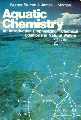 9780471091738: Aquatic Chemistry: An Introduction Emphasizing Chemical Equilibria in Natural Waters (Environmental Science and Technology: A Wiley-Interscience Series of Texts and Monographs)