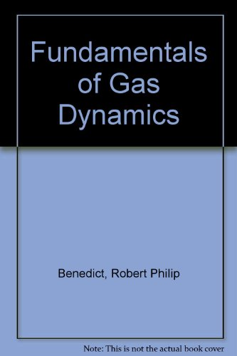 Fundamentals of Gas Dynamics: Robert P. Benedict