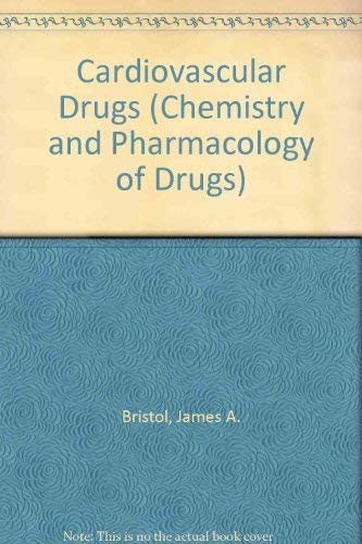 Cardiovascular Drugs (Chemistry and Pharmacology of Drugs,: James A. Bristol