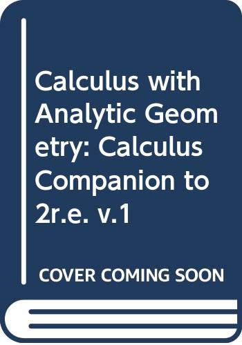 Calculus with Analytic Geometry: Calculus Companion to: Anton, Howard