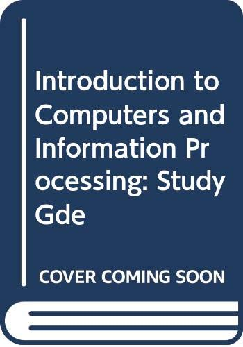 9780471092315: Introduction to Computers and Information Processing: Study Gde